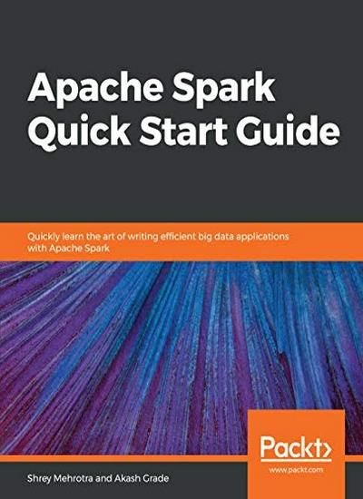 Apache Spark Quick Start Guide - Download PDF | Programming