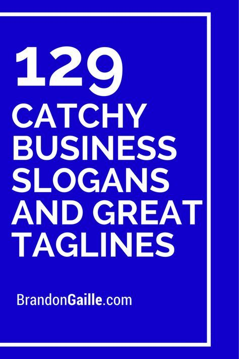 List Of 151 Catchy Business Slogans And Great Taglines Business