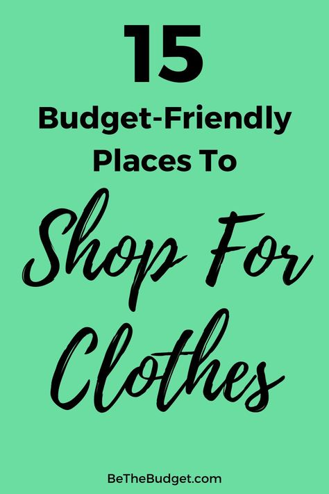 15 Budget Friendly Places To Shop For Clothes