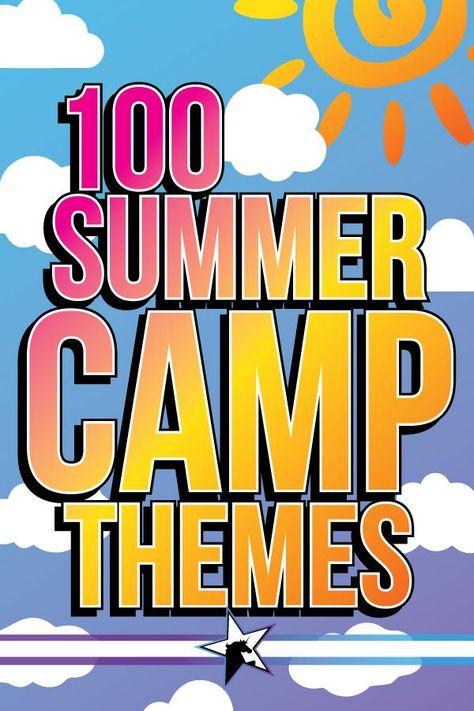 MEGALIST - 100 Summer Camp Theme Ideas