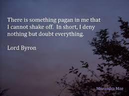 Top quotes by Lord Byron-https://s-media-cache-ak0.pinimg.com/474x/52/e8/11/52e8111ad0b1fc43db56906063221fea.jpg