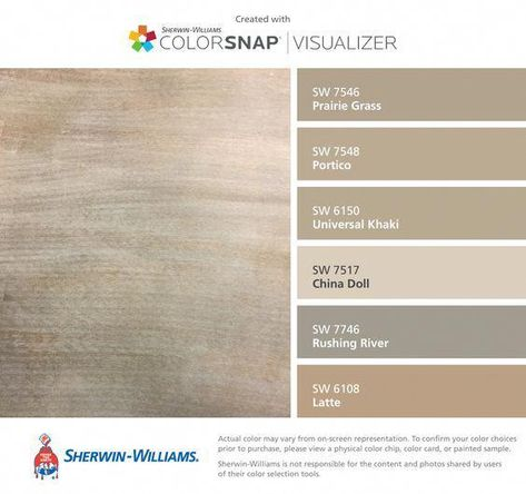 I found these colors with ColorSnap® Visualizer for iPhone by Sherwin-Williams: Prairie Grass (SW Portico (SW Universal Khaki (SW China Doll (SW Rushing River (SW Latte (SW