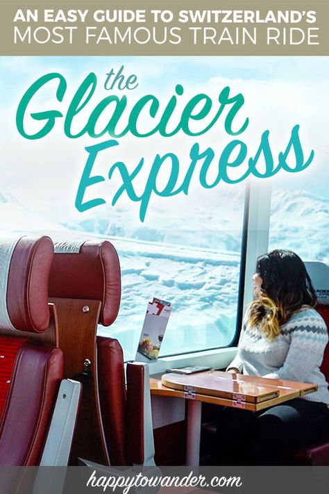 An Easy Guide to Switzerland's Magical Glacier Express