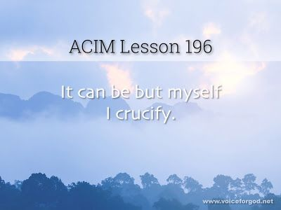 Miracle Life Acim Workbook Lesson 196 Course In Miracles