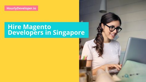 Hire Magento Developers in Singapore