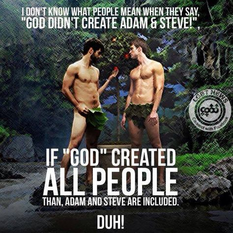 This Always Did Puzzle Me Lol God Created Adam Eve And Steve