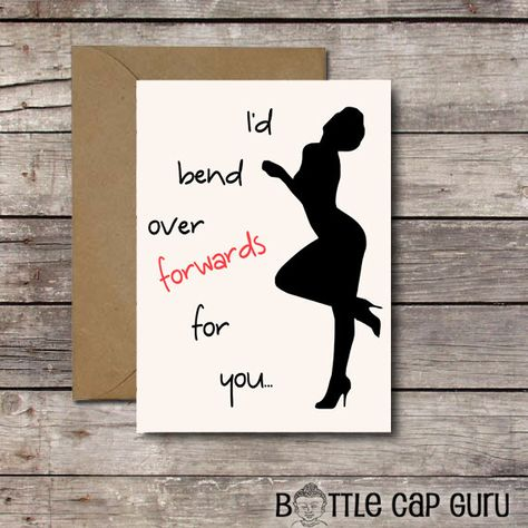 Printable Funny Sexy Card / I'd Bend Over Forwards For You / Dirty Valentines Day, Anniversary, Love