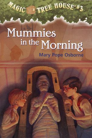 Mummies In The Morning By Mary Pope Osborne 9780679824244 Penguinrandomhouse Com Books Magic Tree House Books Magic Treehouse Ancient Egypt For Kids