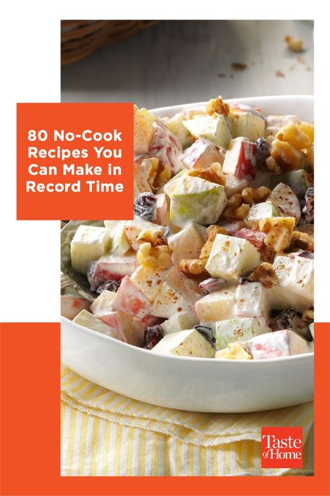 These quick, easy, no-cook recipes are perfect for budding chefs. Find delicious ideas for main dishes, sides, appetizers, salads and desserts.
