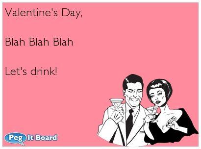 quote on drunk ecard valentines day blah blah blah lets drink - Ecard Valentines