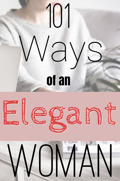 How to be Be Feminine Tips [101 Tips!]