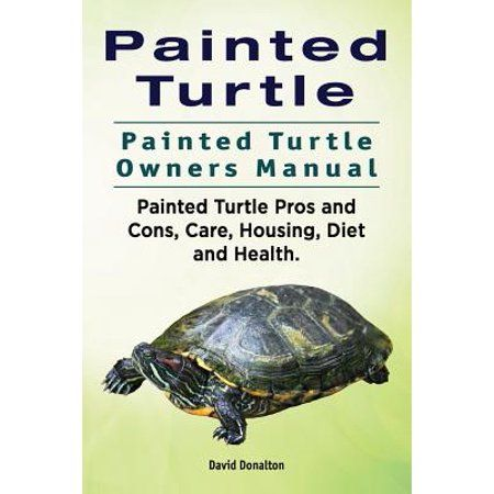 Painted Turtle Painted Turtle Owners Manual Painted Turtle Pros And Cons Care Housing Diet And Health Walmart Com Turtle Painting Western Painted Turtle Turtle Care