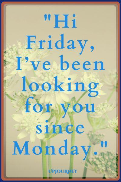 50 Happy Friday Quotes Happy Friday