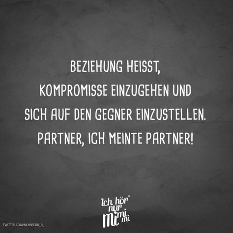 Relationship means making compromises and adjusting to the opponent. P ...