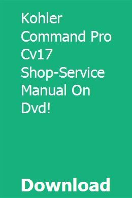 Kohler Command Pro Cv17 Shop Service Manual On Dvd Dvd Manual Kohler