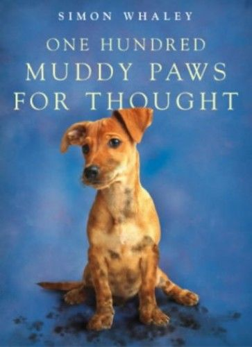 One Hundred Muddy Paws For Thought By Simon Whaley Hodder Stoughton General Division Isbn 10 0340863471 Isbn 13 03408634 Muddy Paws Funny Dog Memes Paw