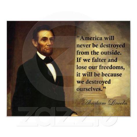 Abraham Lincoln Quote America Will Never Be Poster Zazzle