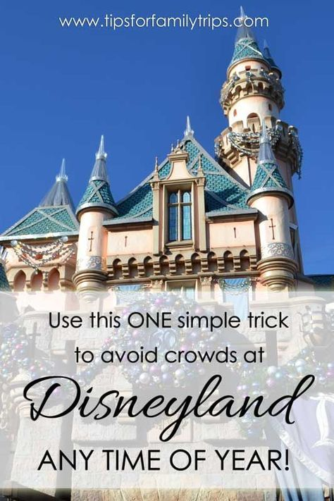 Use this ONE simple trick to avoid crowds at Disneyland any time of year! | tipsforfamilytrips.com | family vacation | Disneyland hacks | Disneyland tips and tricks