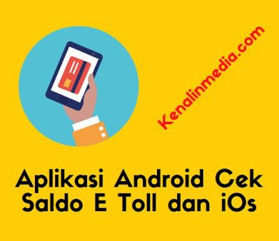 Aplikasi Android Cek Saldo E Toll Dan Ios Terbaru Aplikasi Android Ios
