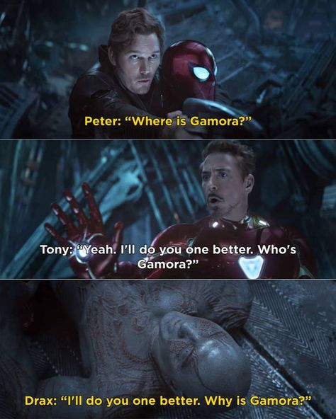 In Avengers: Infinity War, when Drax was confused about Gamora.
