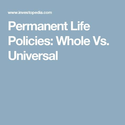 Whole Life Vs Universal Life Insurance What S The Difference Universal Life Insurance Life Insurance Policy Life Insurance Premium