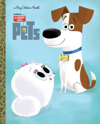 The Secret Life Of Pets Big Golden Book The Secret Life Of Pets