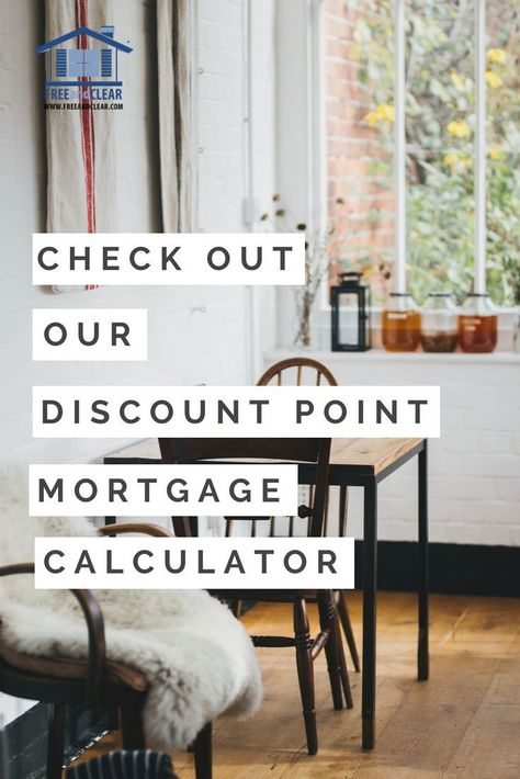 Discount Point Calculator   Should You Pay Points?   FREEandCLEAR