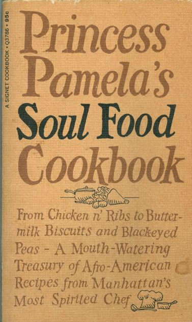 Princess pamela from nyc of the most underrated soul food princess pamela from nyc of the most underrated soul food cookbooks ever eat up books worth reading pinterest soul food princess and foods forumfinder Images