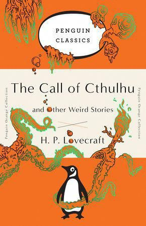 The Call Of Cthulhu And Other Weird Stories By H P Lovecraft 9780143129455 Penguinrandomhouse Com Books Weird Stories Penguin Books Covers Call Of Cthulhu