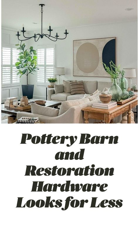 Pottery Barn and Restoration Hardware Looks for Less