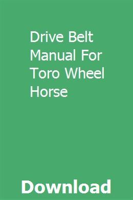 Drive Belt Manual For Toro Wheel Horse Owners Manuals 50cc Vital Signs Monitors
