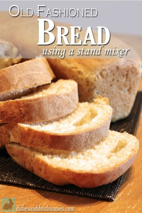 Old Fashioned Bread Using A Stand Mixer I Could Probably Do This