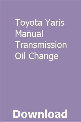 Toyota Yaris Manual Transmission Oil Change Oil Change Transmission Fluid Change Manual Transmission