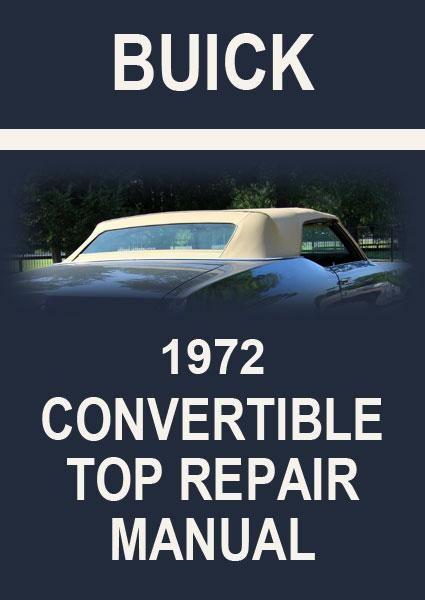 Buick Gs Skylark Lesabre Centurion 1972 Convertible Roof Service And Repair Manual Repair Manuals Buick Gs Buick