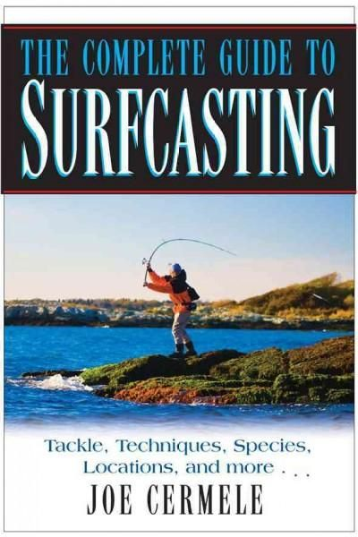 The Complete Guide To Surfcasting In 2021 Fishing Books Salt Water Fishing Saltwater Fishing