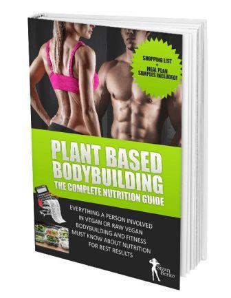 Plant Based Bodybuilding Pdf Free Download Health Fitness Book Bodybuilding Vegan Bodybuilding
