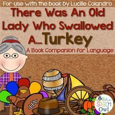 There Was An Old Lady Who Swallowed A Turkey A Book Companion For
