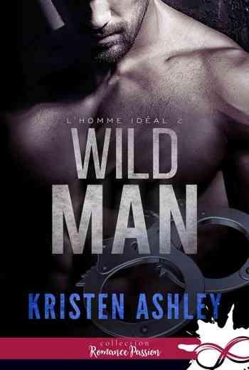 Telecharger Kristen Ashley L Homme Ideal Tome 2 Wild Man 2019 En Pdf Epub 1001ebooks Romance Paranormale Livres A Lire Telechargement