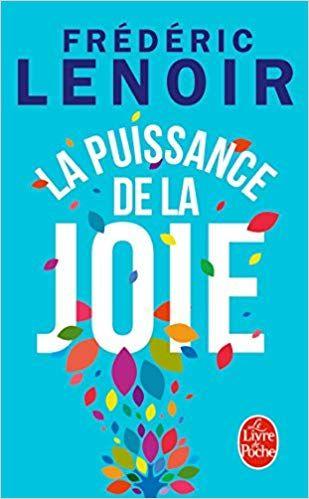 La Puissance De La Joie Amazon Fr Frederic Lenoir Livres
