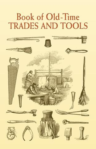 Book Of Old Time Trades And Tools 18th Century Reference