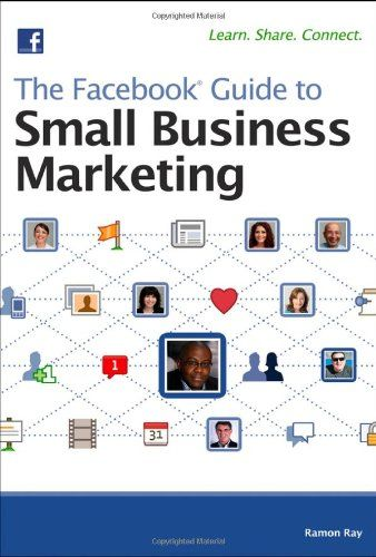 The Facebook Guide to Small Business Marketing $12.38 .   Learn new ways to attract customers, create a business profile, and take advantage of Facebook's many marketing features. #books #facebook #business #marketing #socialsparks