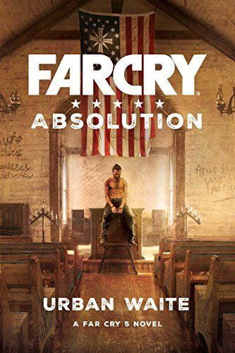 Pdf Download Free Far Cry Absolution By Urban Waite Far Cry 5 Crying Far Cry Game