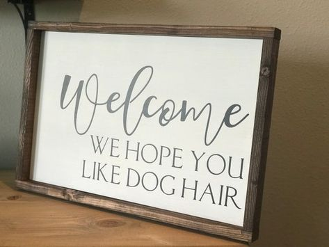 Welcome We Hope You Like Dog Hair wood sign for the dog lover Funny Welcome Signs, Funny Wood Signs, Wood Signs Sayings, Diy Wood Signs, Sign Quotes, Wall Signs, Wooden House Signs, Diy House Signs, Vintage Wood Signs