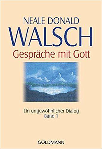 Gesprache Mit Gott Band 1 Amazon De Neale Donald Walsch Susanne Kahn Ackermann Bucher Spirituelle Bucher Psychologie Bucher Spirituell