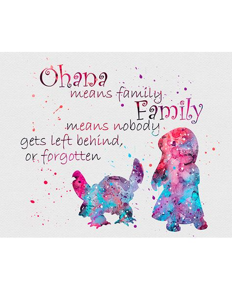Lilo & Stitch Quote  This has got to be one of my favorite quotes of all time