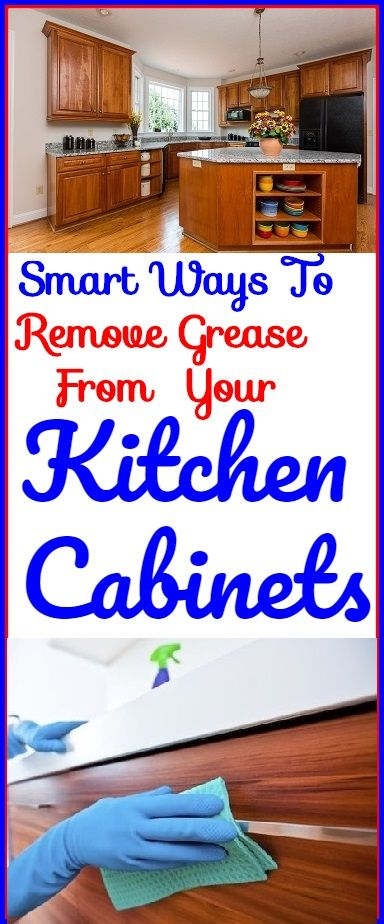 Removing Grease From Kitchen Cabinets How To Remove Buildup