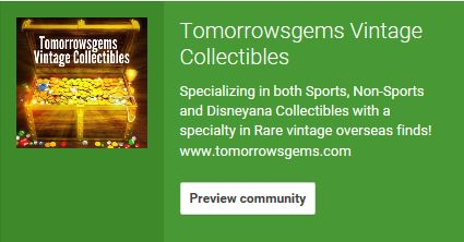SPECIAL INVITATION To join Tomorrow's Gems Vintage Collectibles community Forum on Google Plus+!