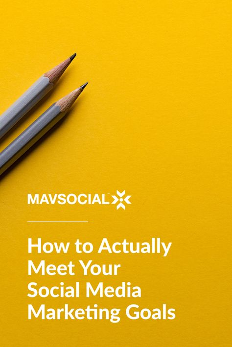 Tips for Meeting Your Social Media Marketing Goals This Year