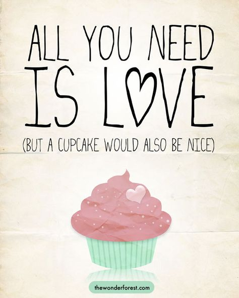 All You Need Is Love (but a cupcake would also be nice)