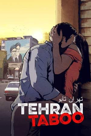 Tehran Taboo With Images Full Movies Online Free Streaming
